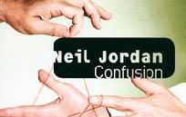 Neil Jordan : Confusion