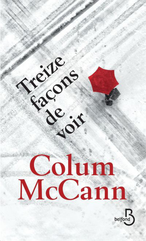 Treize Fa 231 Ons De Voir Colum Mc Cann 224 Vincennes The